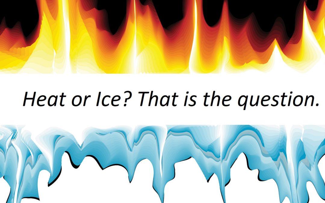 Heat or Ice?